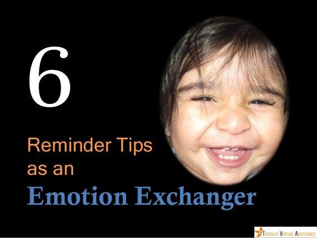 6 Reminder Tips as an Emotion Exchanger