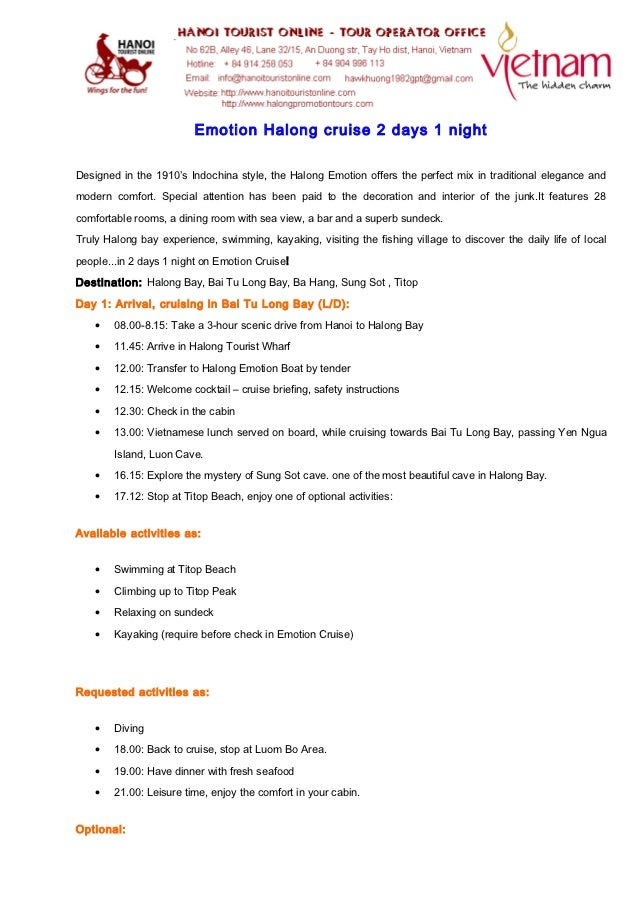 Emotion Halong cruise 2 days 1 nightDesigned in the 1910's Indochina style, the Halong Emotion offers the perfect mix in t...