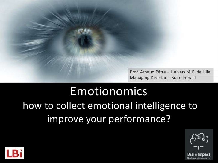 The Power of<br />Emotionomics<br />Brand Advocates<br />How to collect emotional intelligenceto improve your performance<...