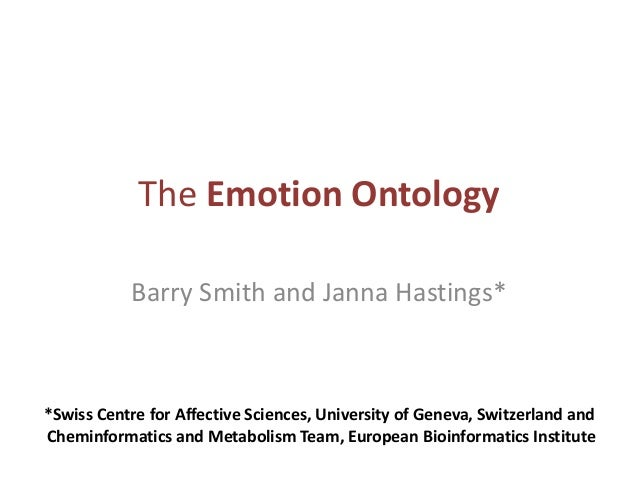 The Emotion Ontology*Swiss Centre for Affective Sciences, University of Geneva, Switzerland andCheminformatics and Metabol...
