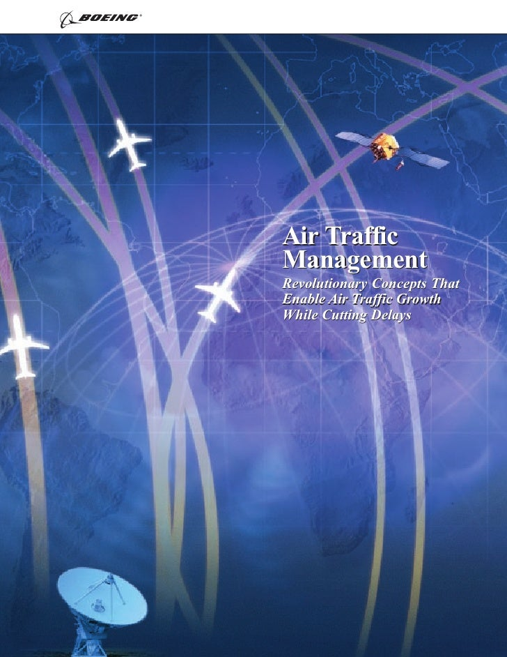 Air Traffic Management Revolutionary Concepts That Enable Air Traffic Growth While Cutting Delays