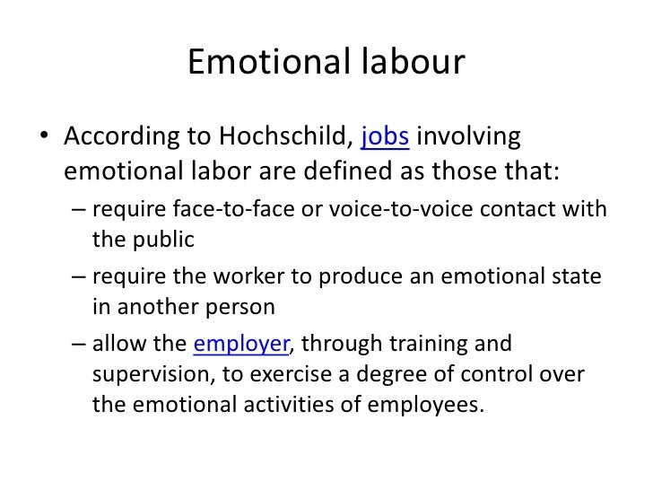 emotional labour Part of the problem with finding a job these days is due to an overabundance of qualified workers the word qualified holds a different meaning now tha.