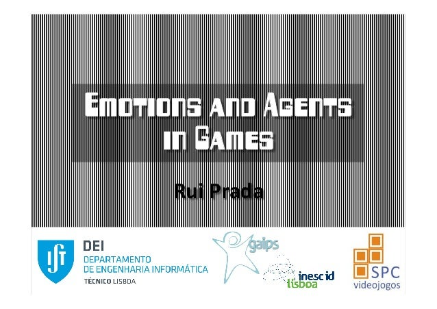 Emotions and Agents  in Games  Rui  Prada