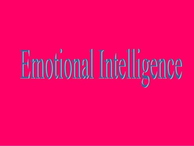 Importance of EmotionalIntelligence• The beginning of 'everything' happening inbusiness and core of all actions is humanac...