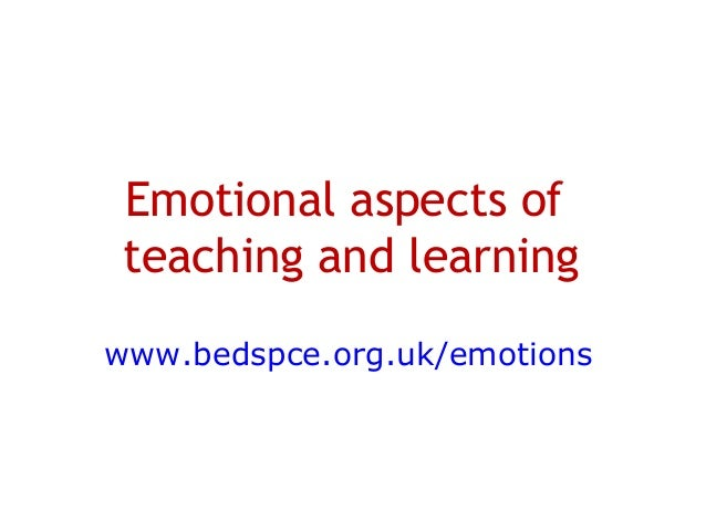 www.bedspce.org.uk/emotions Emotional aspects of teaching and learning