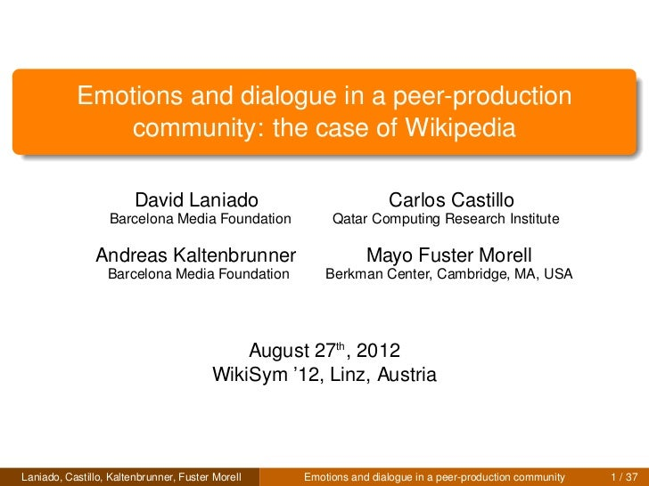 Emotions and dialogue in a peer-production               community: the case of Wikipedia                        David Lan...