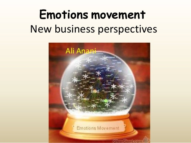 Emotions movement New business perspectives Ali Anani