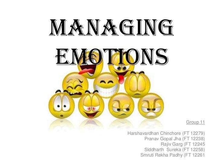 ManagingEmotions                              Group 11    Harshavardhan Chinchore (FT 12279)           Pranav Gopal Jha (F...