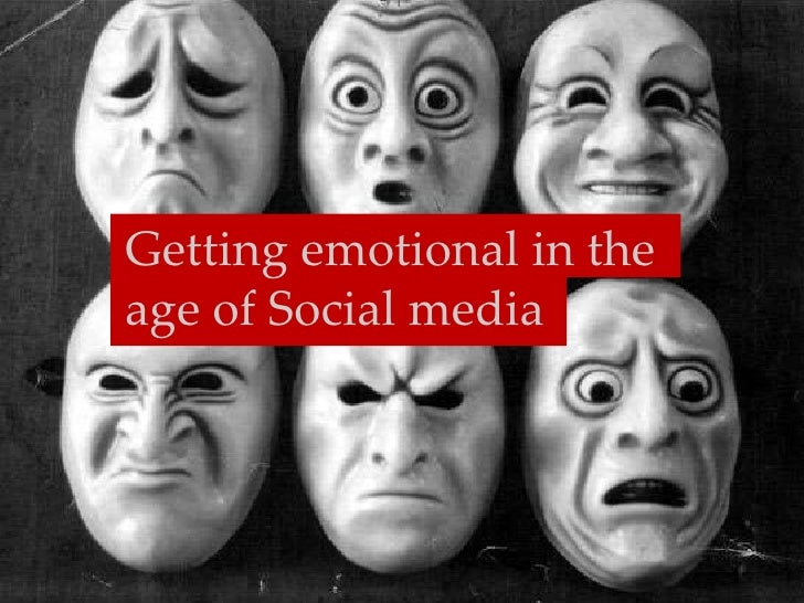Emotions and the age of Social media