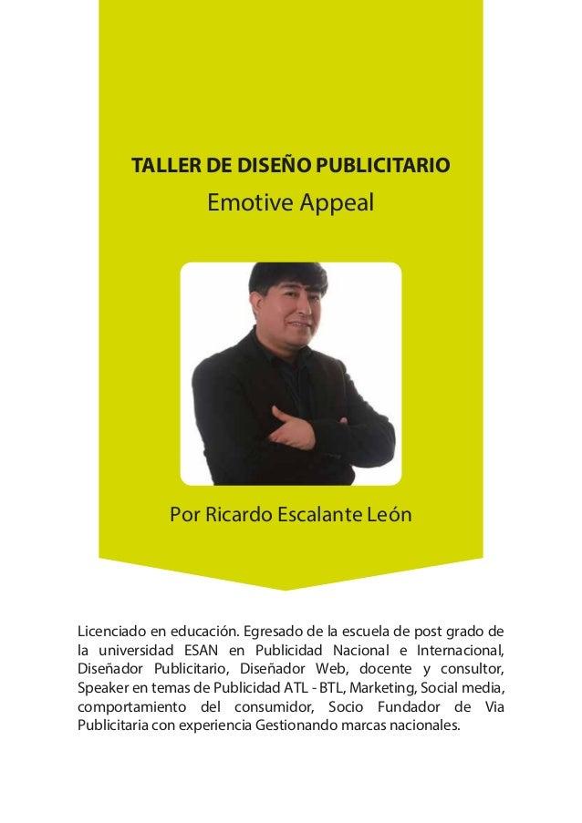 TALLER DE DISEÑO PUBLICITARIO - LIC. RICARDO ESCALANTE LEÓN 2 Por Ricardo Escalante León TALLER DE DISEÑO PUBLICITARIO Emo...