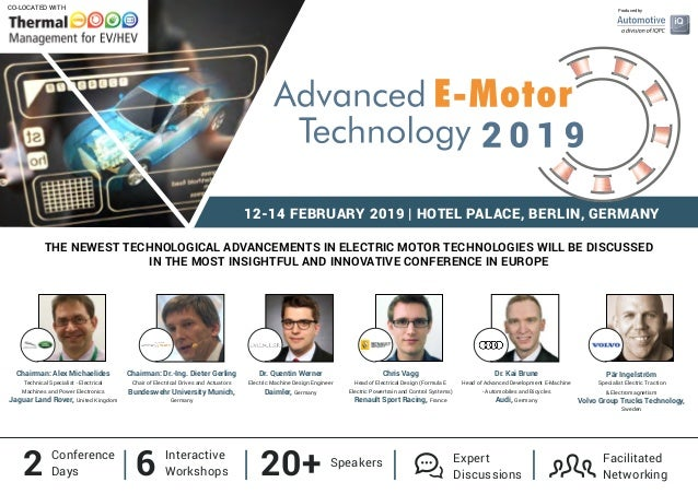 12-14 FEBRUARY 2019 | HOTEL PALACE, BERLIN, GERMANY THE NEWEST TECHNOLOGICAL ADVANCEMENTS IN ELECTRIC MOTOR TECHNOLOGIES W...
