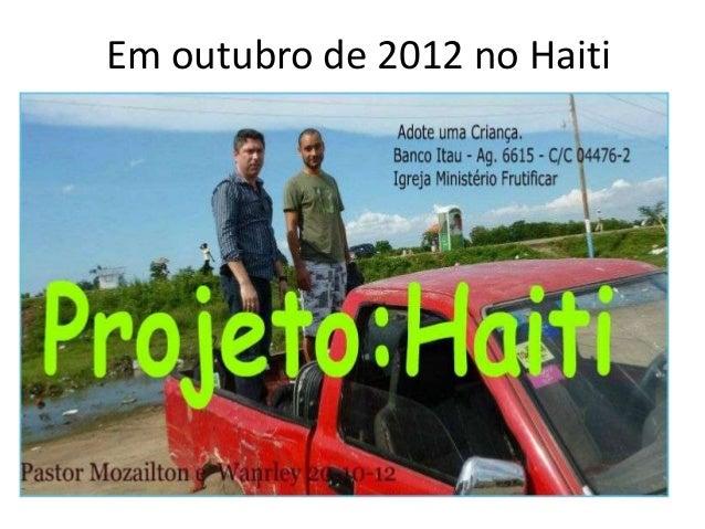 Em outubro de 2012 no Haiti