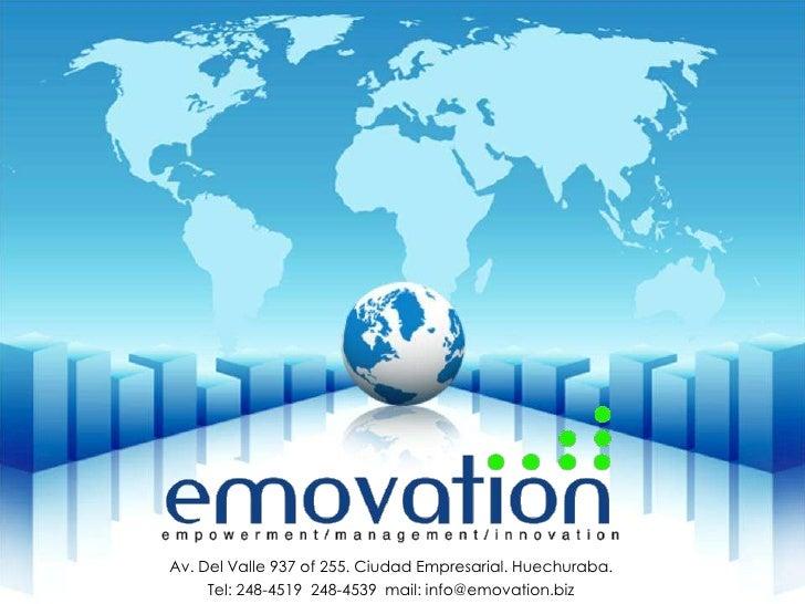 Av. Del Valle 937 of 255. Ciudad Empresarial. Huechuraba.<br />Tel: 248-4519  248-4539  mail: info@emovation.biz <br />
