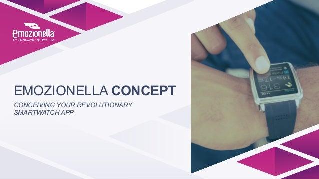EMOZIONELLA CONCEPT CONCEIVING YOUR REVOLUTIONARY SMARTWATCH APP