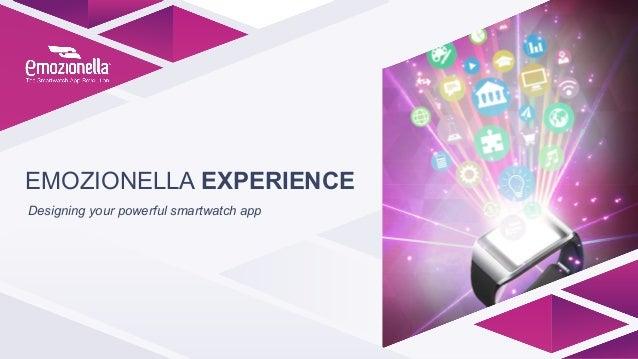 EMOZIONELLA EXPERIENCE Designing your powerful smartwatch app