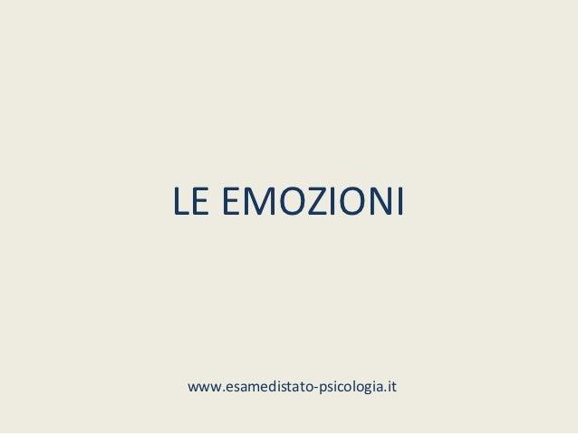 LE EMOZIONIwww.esamedistato-psicologia.it