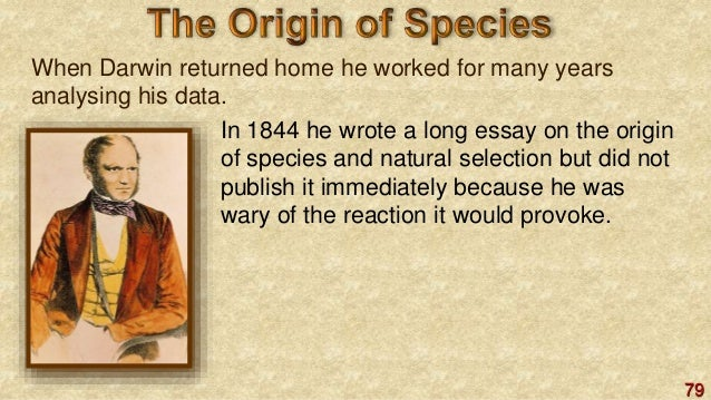 essay on the origin of species by darwin 563 words - 3 pages thérèse raquin was published in 1867 shortly after charles darwin's origin of the species was published in 1859 and translated into french in 1862 darwin's book looked at the theory of natural selection and its effects on the animal kingdom.