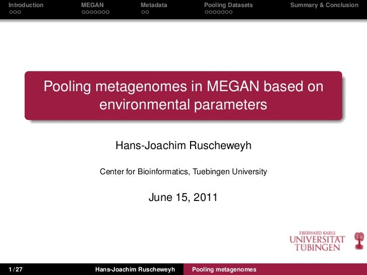 Introduction   MEGAN           Metadata         Pooling Datasets     Summary & Conclusion           Pooling metagenomes in...