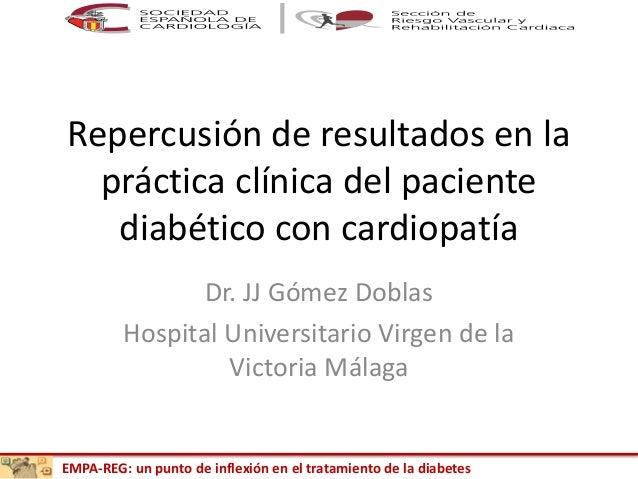 EMPA-REG: un punto de inflexión en el tratamiento de la diabetes Repercusión de resultados en la práctica clínica del paci...