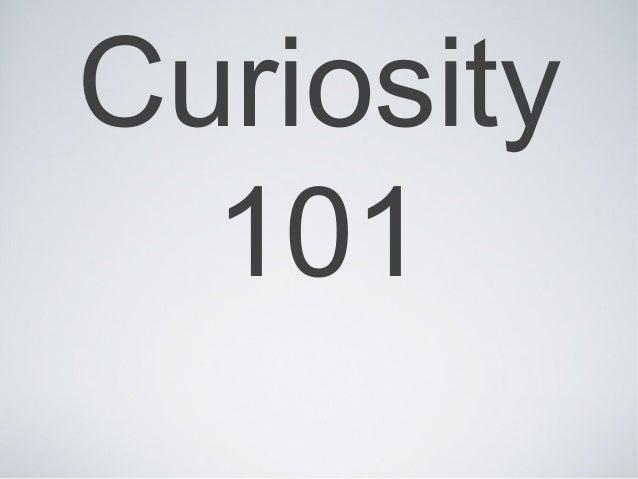 Curiosity  101