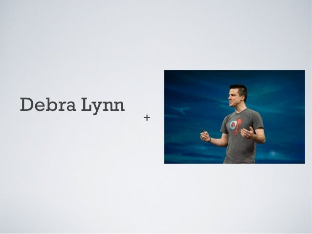 Debra Lynn             +