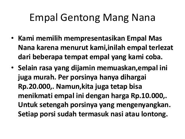 Empal Gentong Mang Nana • Empal gentong ini telah berdiri sejak tahun 1950-an. • Walaupun terlihat sederhana warung empal ...