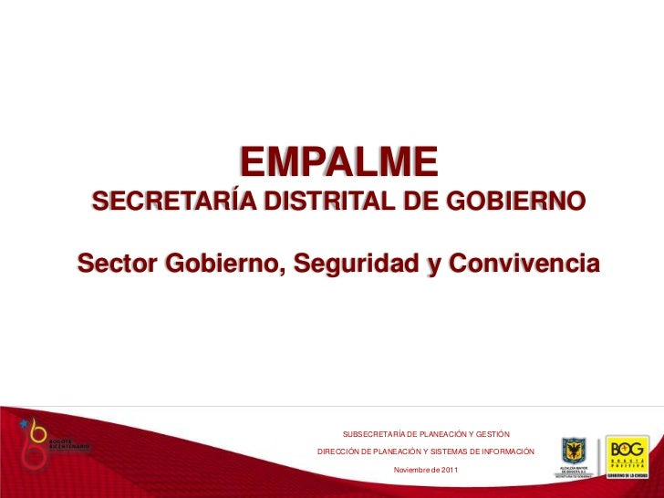 EMPALME SECRETARÍA DISTRITAL DE GOBIERNOSector Gobierno, Seguridad y Convivencia                       SUBSECRETARÍA DE PL...