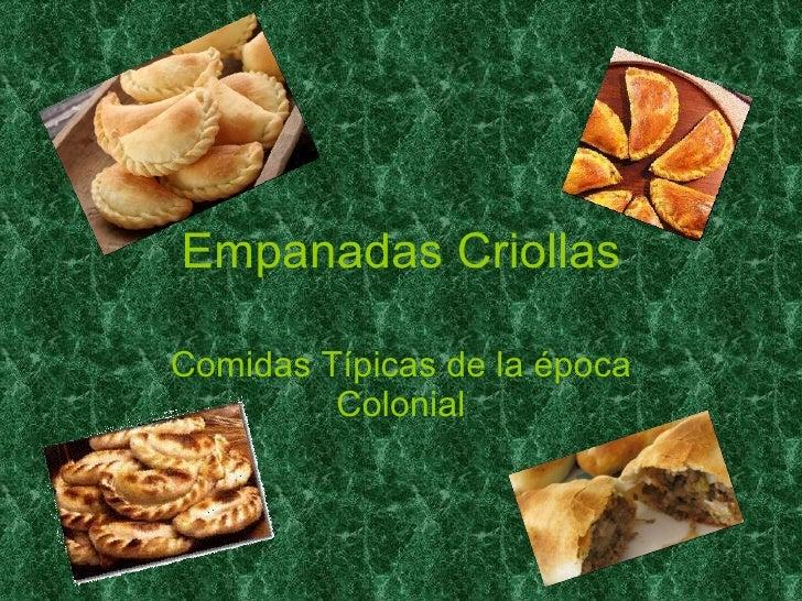 Empanadas Criollas Comidas Típicas de la época Colonial