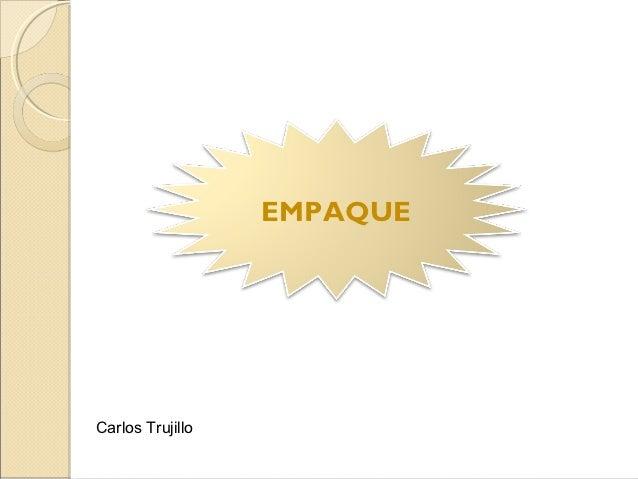 EMPAQUECarlos Trujillo
