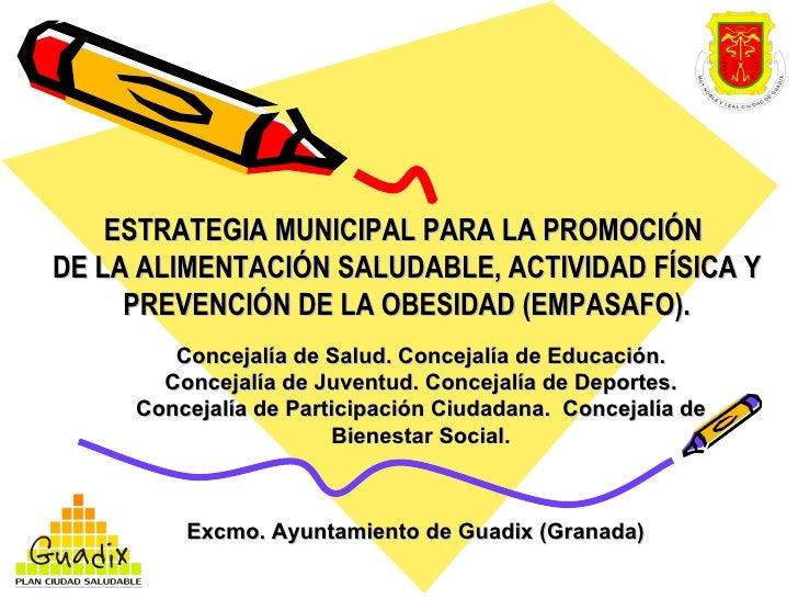 ESTRATEGIA MUNICIPAL PARA LA PROMOCIÓN  DE LA ALIMENTACIÓN SALUDABLE, ACTIVIDAD FÍSICA Y PREVENCIÓN DE LA OBESIDAD (EMPASA...