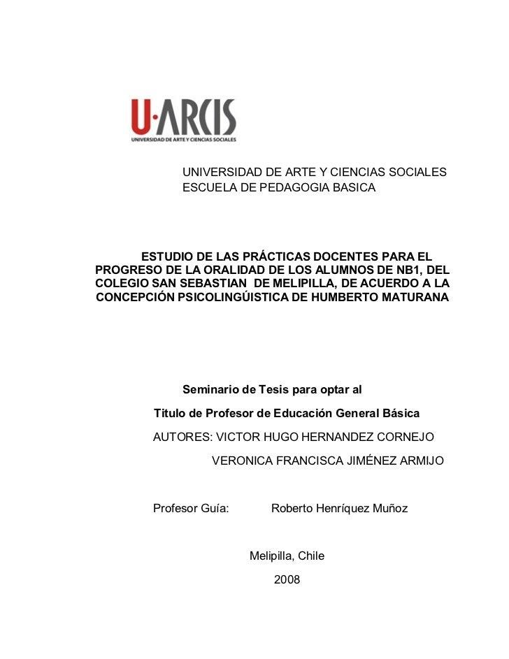 UNIVERSIDAD DE ARTE Y CIENCIAS SOCIALES             ESCUELA DE PEDAGOGIA BASICA      ESTUDIO DE LAS PRÁCTICAS DOCENTES PAR...