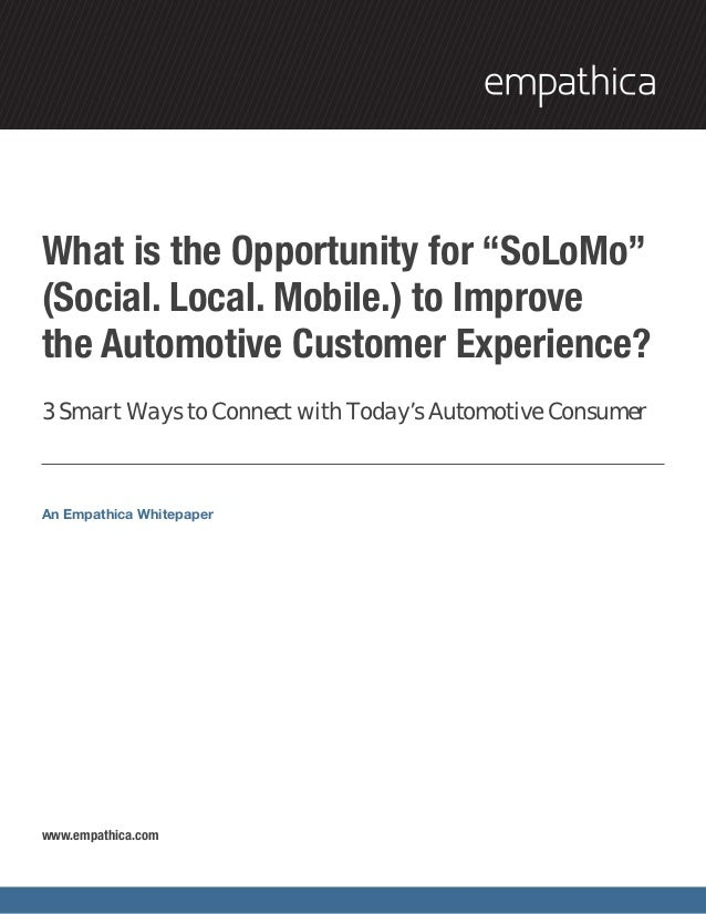 """What is the Opportunity for """"SoLoMo""""(Social. Local. Mobile.) to Improvethe Automotive Customer Experience?3 Smart Ways to ..."""