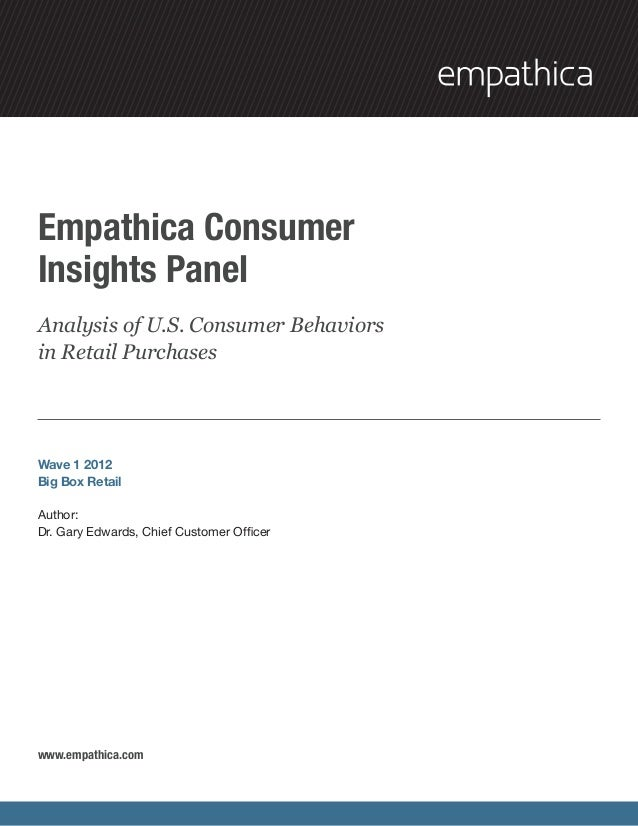 Empathica ConsumerInsights PanelAnalysis of U.S. Consumer Behaviorsin Retail PurchasesWave 1 2012Big Box RetailAuthor:Dr. ...