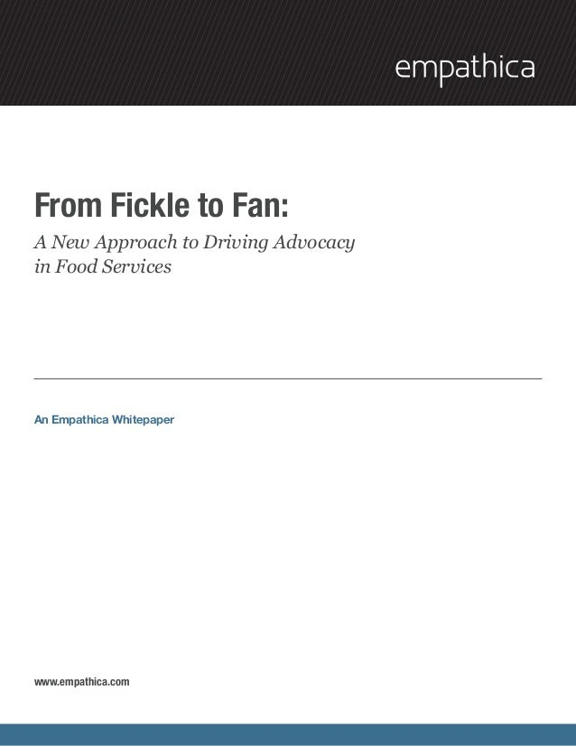 From Fickle to Fan:A New Approach to Driving Advocacyin Food ServicesAn Empathica Whitepaperwww.empathica.com