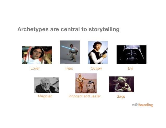Archetypes are central to storytellingLover HeroSageMagicianOutlawInnocent and JesterEvil