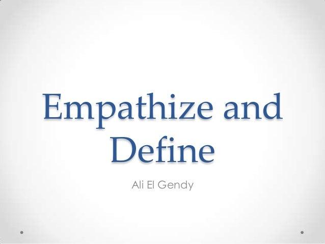Empathize and Define Ali El Gendy