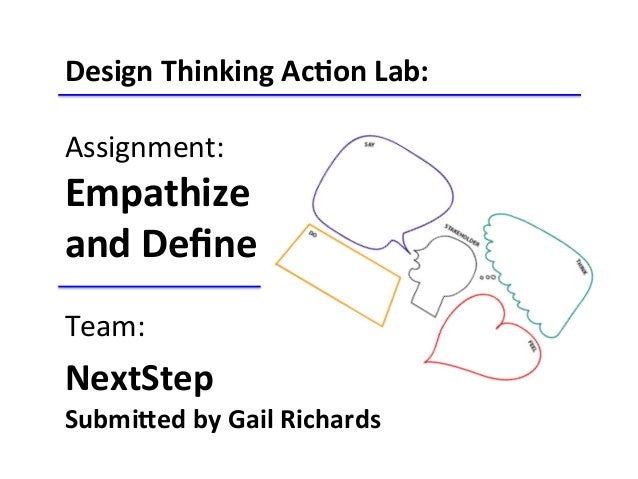 Design  Thinking  Ac-on  Lab:      Assignment:   Empathize     and  Define      Team:   NextStep  ...