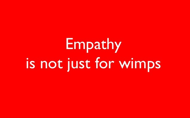 Empathy is not just for wimps