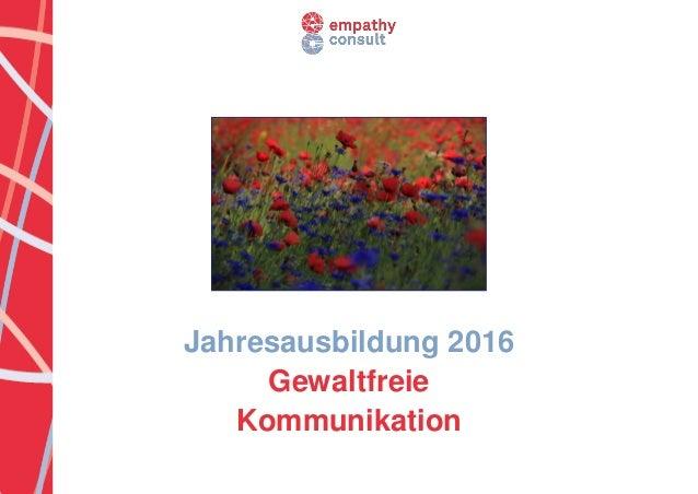 Jahresausbildung 2016 Gewaltfreie Kommunikation