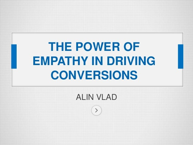 ALIN VLAD THE POWER OF EMPATHY IN DRIVING CONVERSIONS