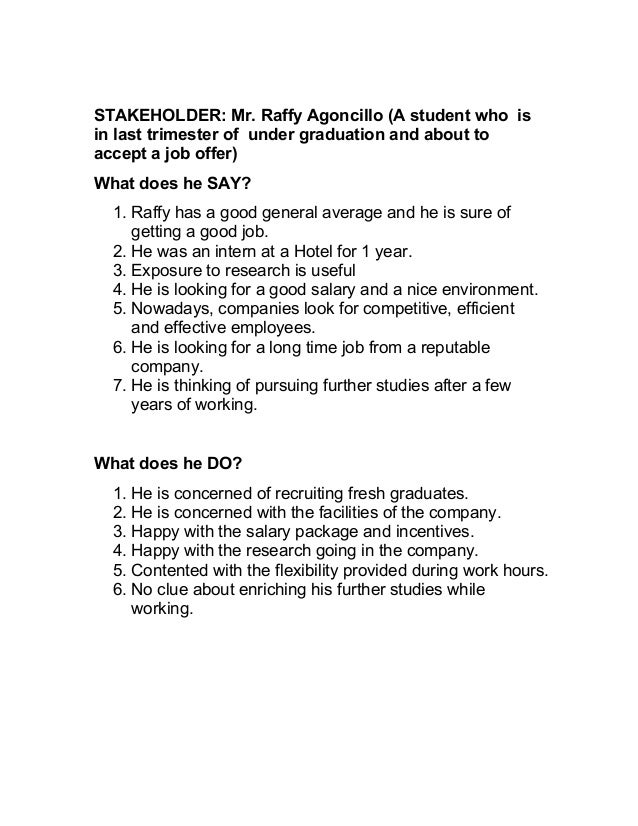 STAKEHOLDER: Mr. Raffy Agoncillo (A student who is in last trimester of under graduation and about to accept a job offer) ...