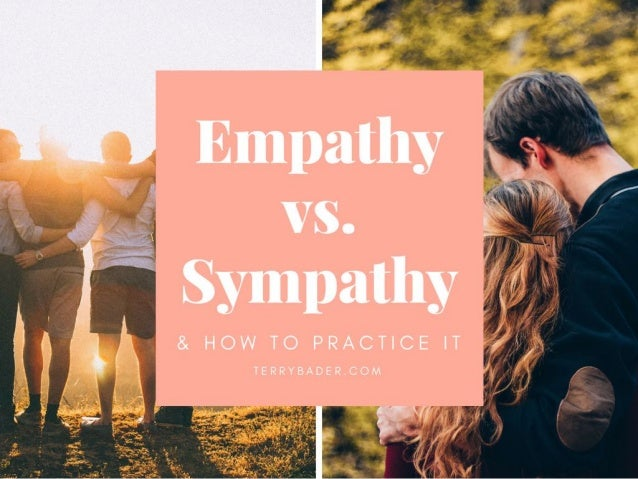Empathy vs. Sympathy and How to Practice It