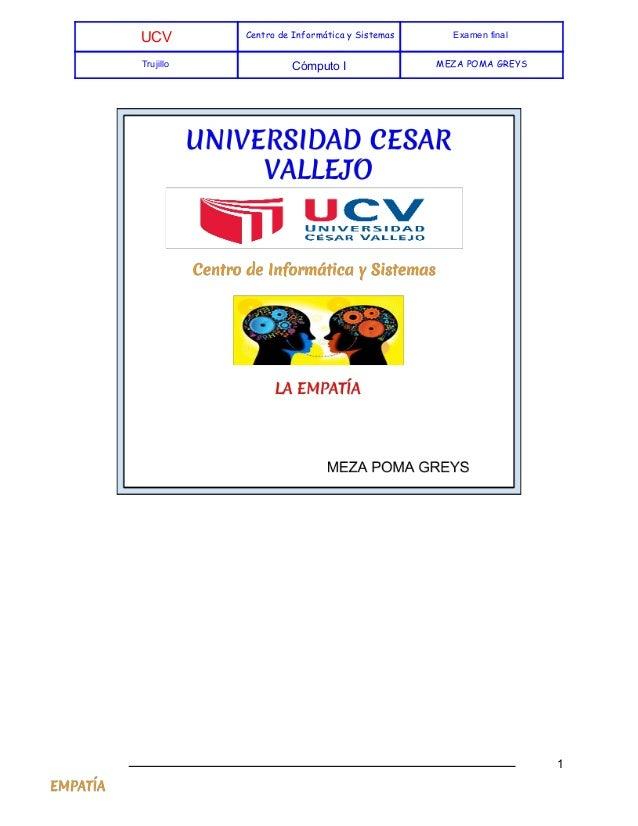 UCV Centro de Informática y Sistemas Examenfinal Trujillo CómputoI MEZA POMA GREYS          1