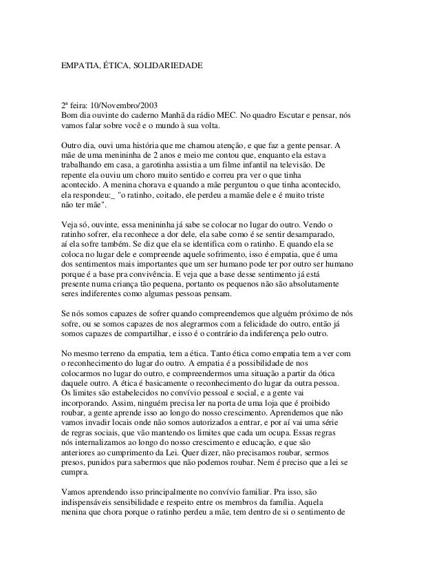 EMPATIA, ÉTICA, SOLIDARIEDADE 2ª feira: 10/Novembro/2003 Bom dia ouvinte do caderno Manhã da rádio MEC. No quadro Escutar ...