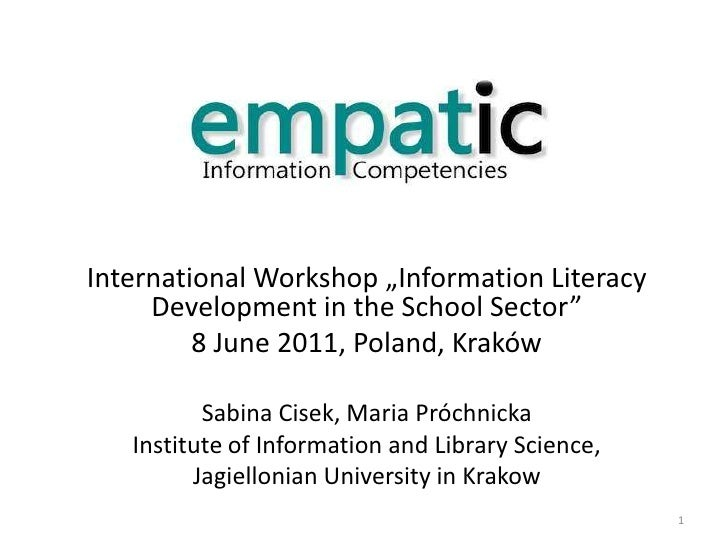 "International Workshop ""Information Literacy Development in the School Sector"" <br />8 June 2011, Poland, Kraków<br />Sabi..."