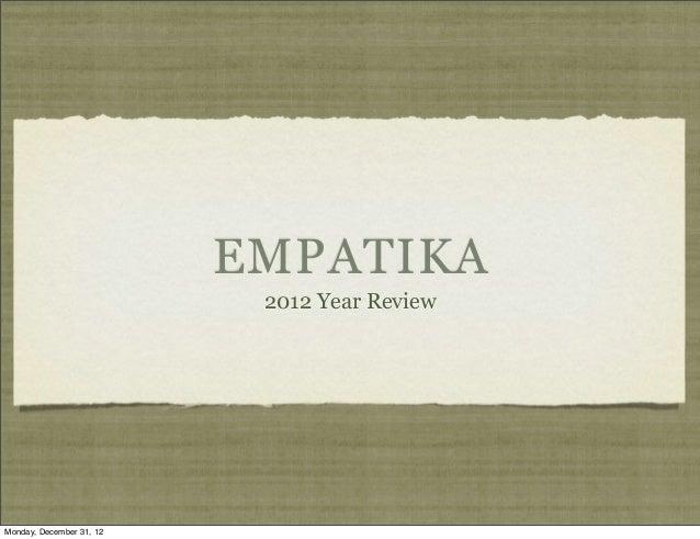 EMPATIKA                           2012 Year ReviewMonday, December 31, 12