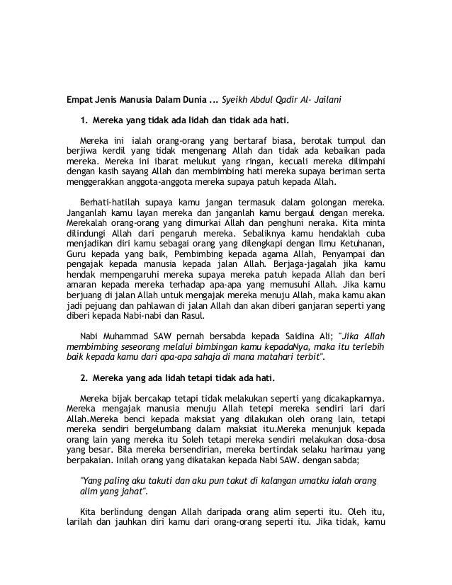 Empat Jenis Manusia Dalam Dunia ... Syeikh Abdul Qadir Al- Jailani   1. Mereka yang tidak ada lidah dan tidak ada hati.   ...