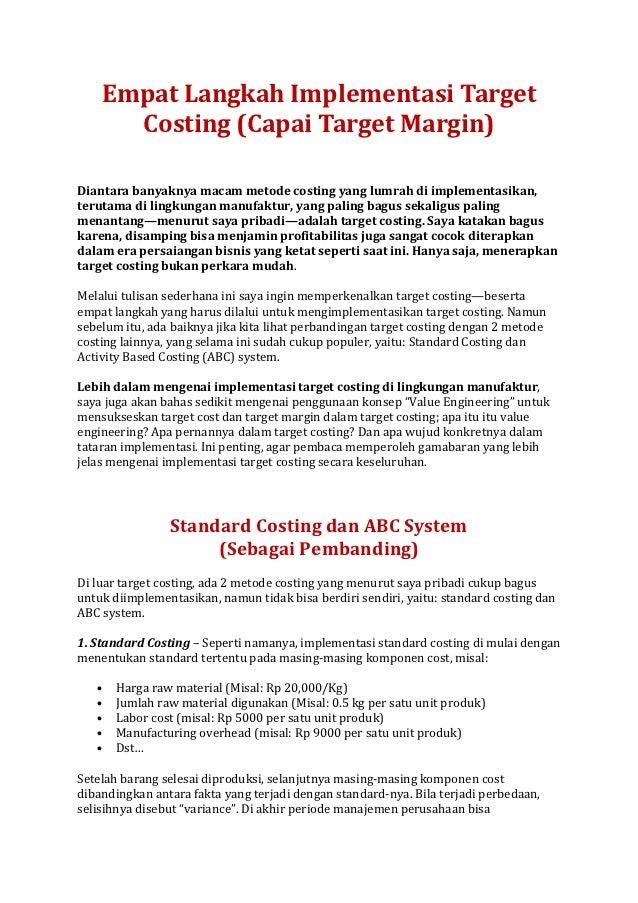 Empat Langkah Implementasi Target         Costing (Capai Target Margin)Diantara banyaknya macam metode costing yang lumrah...