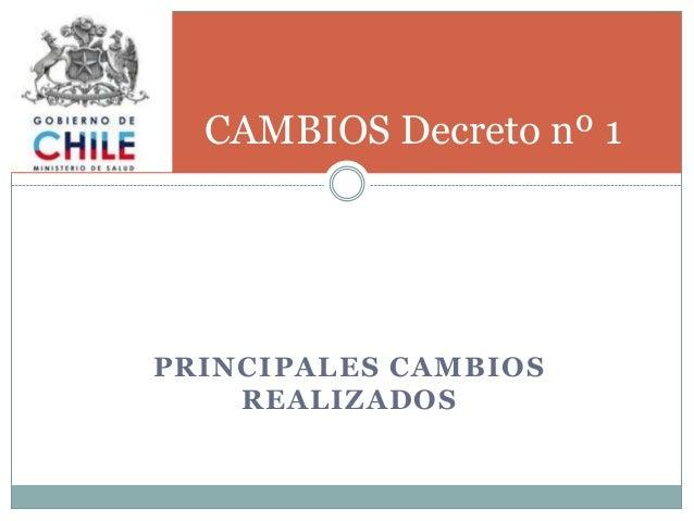 CAMBIOS Decreto nº 1 PRINCIPALES CAMBIOS REALIZADOS