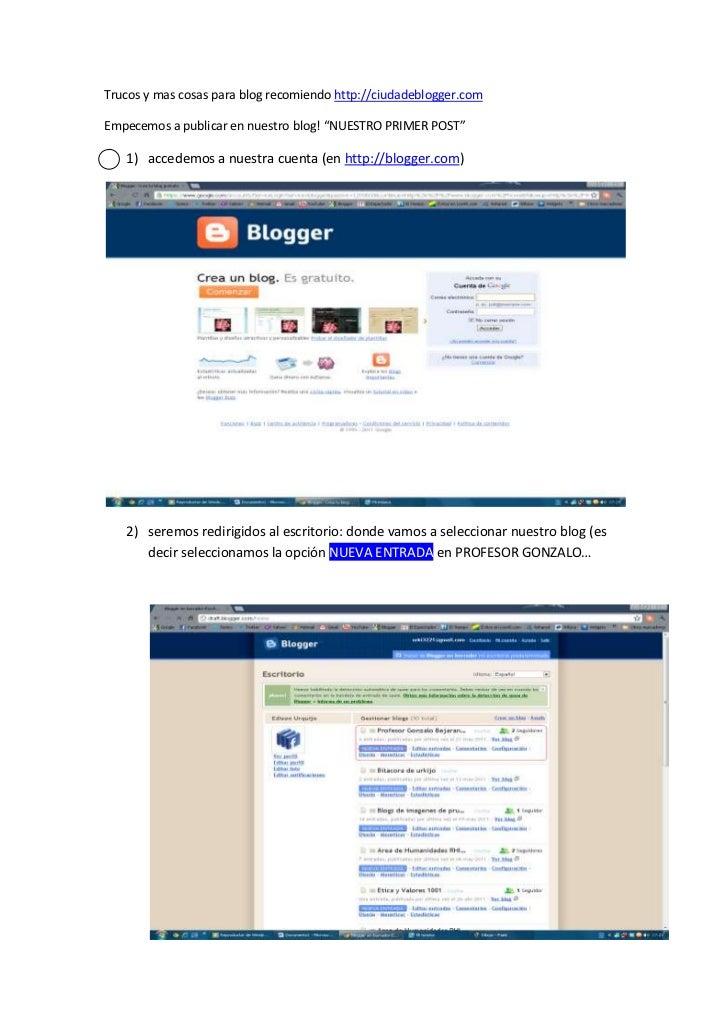 """Trucos y mas cosas para blog recomiendo http://ciudadeblogger.com <br />Empecemos a publicar en nuestro blog! """"NUESTRO PRI..."""